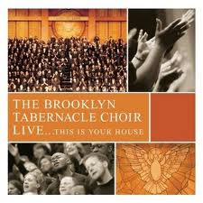 Brooklyn Tabernacle Choir – Live...This is Your House